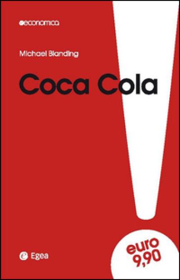 Coca Cola. Gusto unico e amare verità. I costi della leadership - Michael Blanding   Jonathanterrington.com