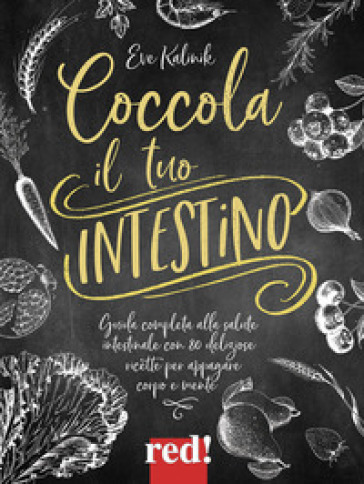 Coccola il tuo intestino - Eve Kalinik pdf epub