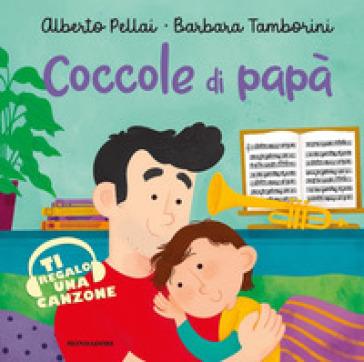 Coccole di papà. Ediz. a colori - Alberto Pellai | Thecosgala.com