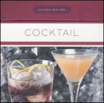 Cocktail libro mondadori store for Migliori cocktail alcolici