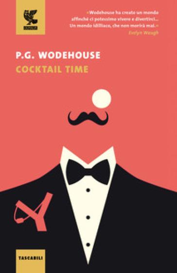 Cocktail time - Pelham Grenville Wodehouse |