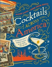 Cocktails Across America: A Postcard View of Cocktail Culture in the 1930s,  40s, and  50s