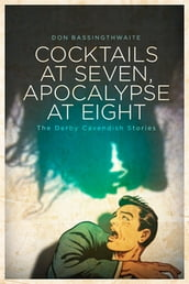 Cocktails at Seven, Apocalypse at Eight