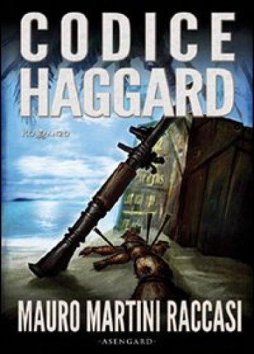 Codice Haggard - Mauro Martini Raccasi |