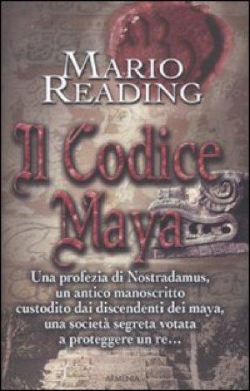 Codice Maya (Il) - Mario Reading pdf epub