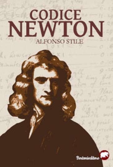Codice Newton - Alfonso Stile |