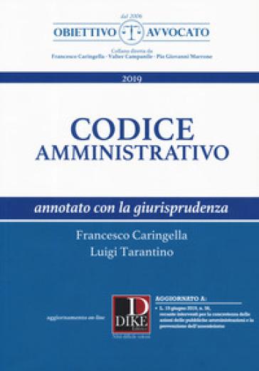 Codice amministrativo annotato con la giurisprudenza. Con aggiornamento online - Francesco Caringella | Thecosgala.com