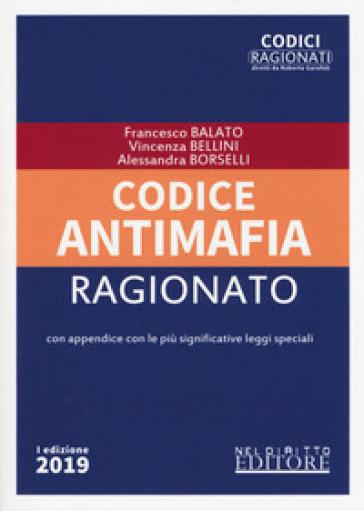 Codice antimafia ragionato - Francesco Balato |