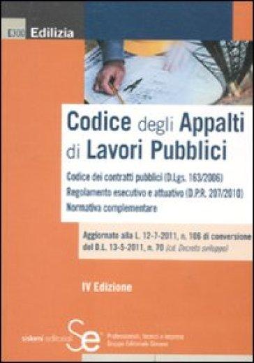 Codice degli appalti di lavori pubblici - C. De Rosa |