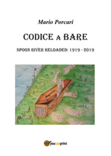 Codice a bare. Spoon River reloaded: 1919-2019 - Mario Porcari |