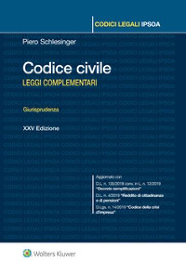 Codice civile. Leggi complementari. Giurisprudenza - Piero Schlesinger |