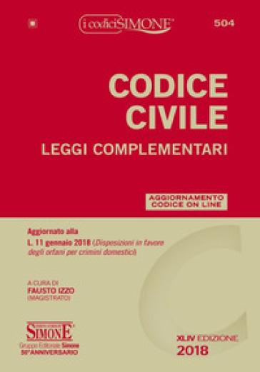 Codice civile. Leggi complementari. Con con aggiornamento online - Fausto Izzo |