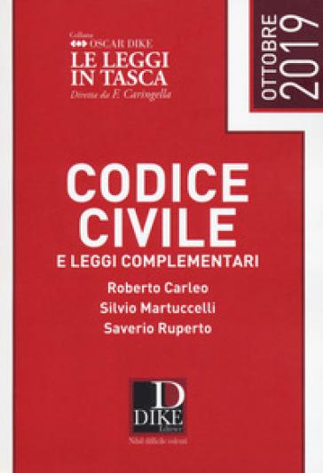 Codice civile e leggi complementari - Roberto Carleo |