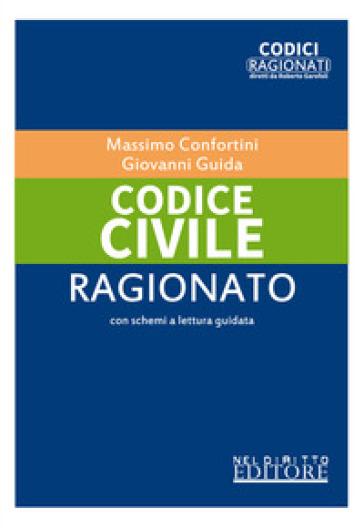 Codice civile ragionato - Massimo Confortini |