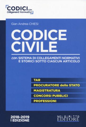 Codice civile. Con sistema di collegamenti normativi e storici sotto ciascun articolo - Gian Andrea Chiesi |