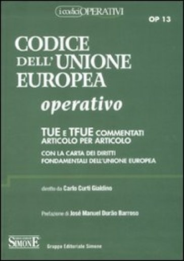 Codice dell'Unione europea operativo. TUE e TFUE commentati articolo per articolo. Con la carta dei diritti fondamentali dell'Unione Europea