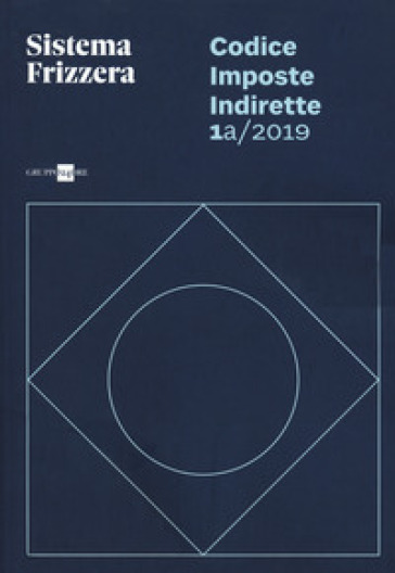 Codice fiscale Frizzera. Imposte indirette 2019. 1A. - M. Brusaterra | Thecosgala.com