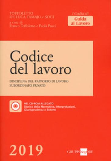Codice del lavoro. Disciplina del rapporto di lavoro subordinato privato. Con CD-ROM - F. Toffoletto  