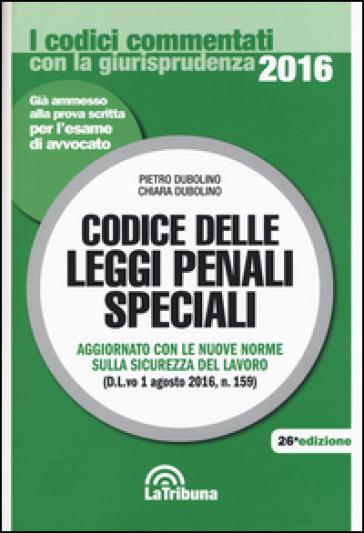 Codice delle leggi penali speciali - Pietro Dubolino |
