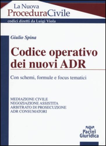Codice operativo dei nuovi ADR. Con schemi, formule e focus tematici - Giulio Spina | Thecosgala.com