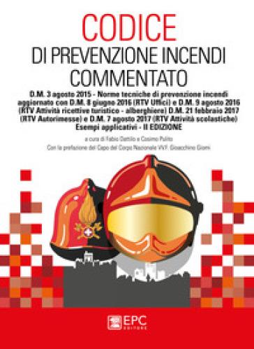 Codice di prevenzione incendi commentato. D.M. 3 agosto 2015. Norme tecniche di prevenzione incendi con esempi applicativi - F. Dattilo pdf epub