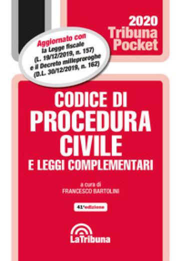 Codice di procedura civile e leggi complementari - Francesco Bartolini |