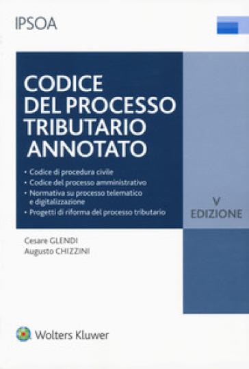 Codice del processo tributario annotato. Con e-book - Cesare Glendi |