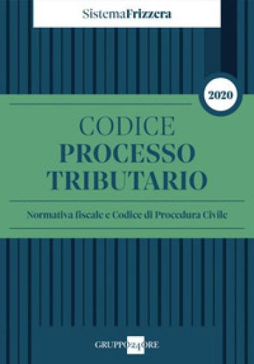 Codice del processo tributario. Normativa fiscale e codice di procedura civile - E. M. Ruffini |