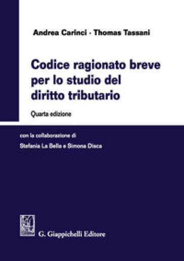 Codice ragionato breve per lo studio del diritto tributario - Andrea Carinci |