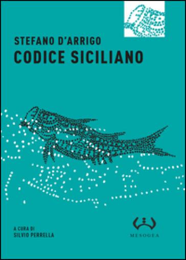 Codice siciliano - Stefano D'Arrigo |
