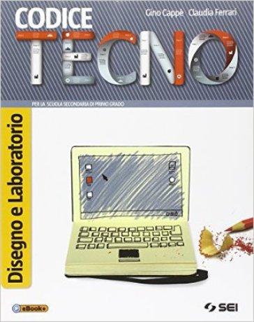 Codice tecno. Disegno e laboratorio-Schede di disegno-Tecnologia. Per la Scuola media. Con DVD - Gino Cappè |