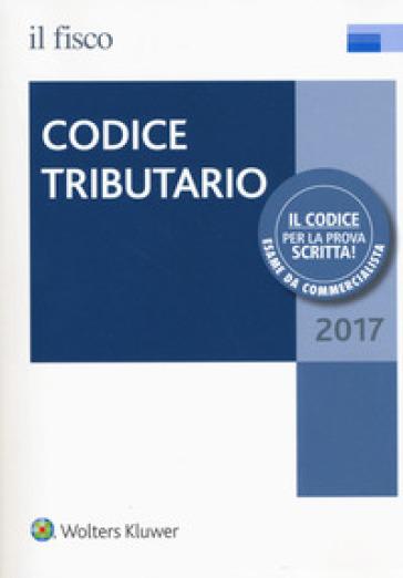 Codice tributario 2017. Con Contenuto digitale (fornito elettronicamente)