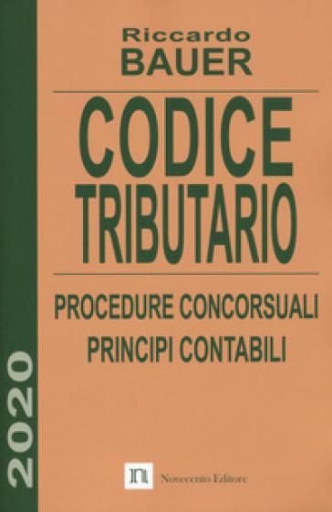 Codice tributario. Procedure concorsuali. Principi contabili - Riccardo Bauer | Thecosgala.com