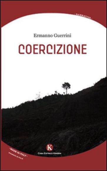 Coercizione - Ermanno Guerrini |