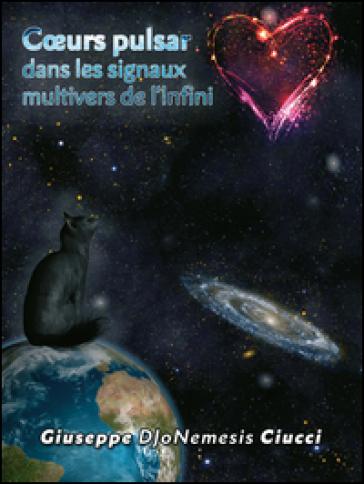 Coeurs pulsar dans les signaux multivers de l'infini - Giuseppe DJoNemesis Ciucci |
