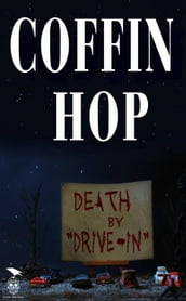 Coffin Hop: Death By Drive-In
