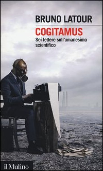 Cogitamus. Sei lettere sull'umanesimo scientifico - Bruno Latour |