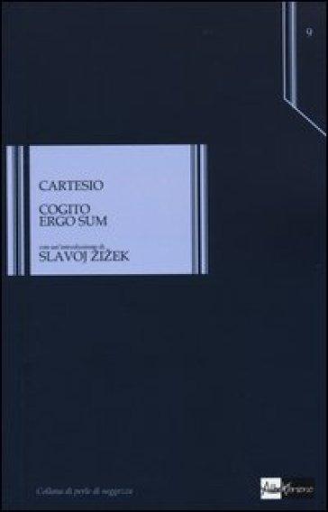 Cogito ergo sum - Renato Cartesio |