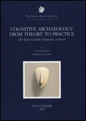Cognitive Archaeology from Theory to Practice. The early Cycladic Sanctuary at Keros