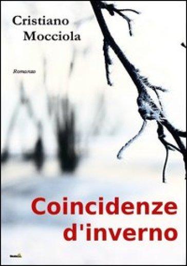 Coincidenze d'inverno - Cristiano Mocciola  