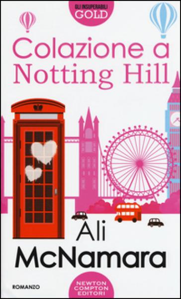 Colazione a Notting Hill - Ali McNamara  