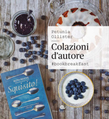Colazione d'autore. #bookbreakfast - Petunia Ollister pdf epub