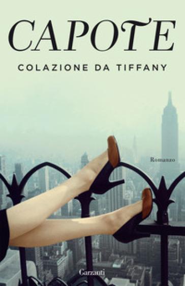 Colazione da Tiffany - Truman Capote |