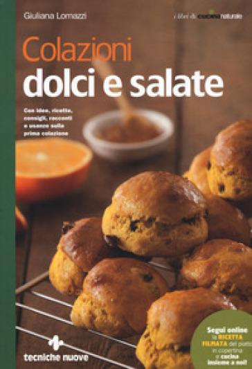 Colazioni dolci e salate - Giuliana Lomazzi | Thecosgala.com