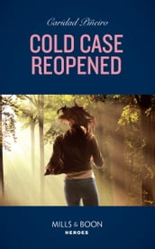 Cold Case Reopened (Mills & Boon Heroes) (An Unsolved Mystery Book, Book 2)