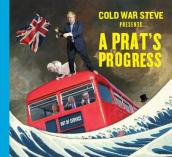 Cold War Steve Presents... A Prat s Progress