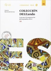 Coleccion deleando. A1. Per le Scuole superiori. Con CD Audio formato MP3. Con e-book. Con espansione online