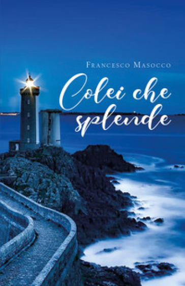 Colei che splende - Francesco Masocco  