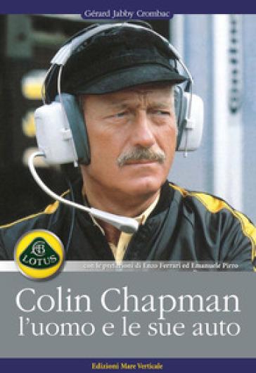 Colin Chapman, l'uomo e le sue auto - Gerard Jabby Crombac | Jonathanterrington.com