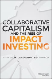 Collaborative Capitalism and the Rise of Impact Investing